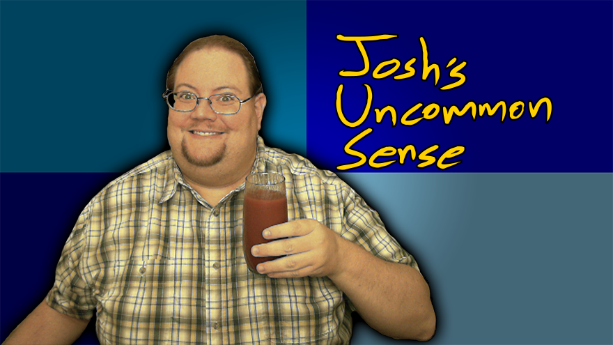 Josh's Uncommon Sense