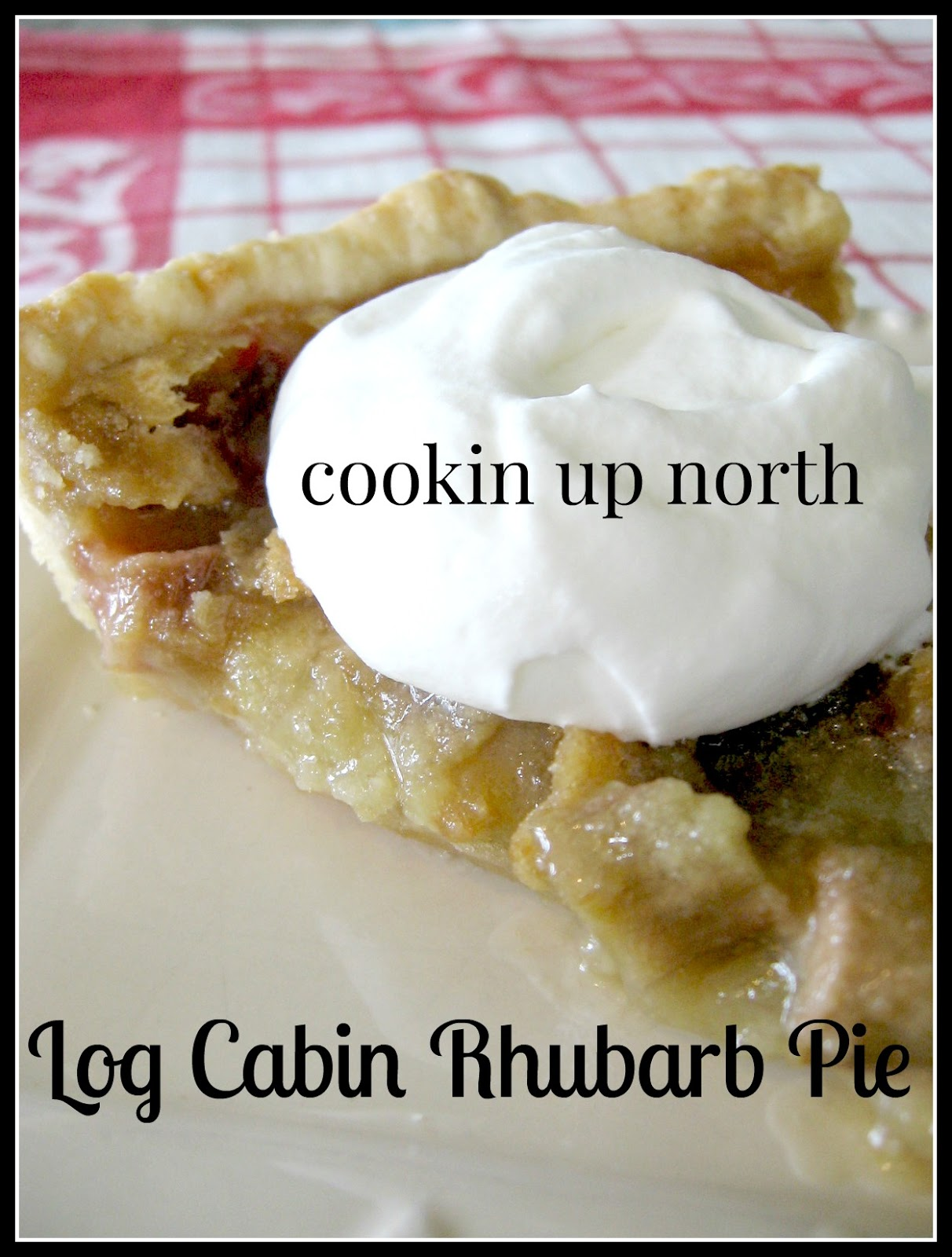 Cookin 39 up north log cabin rhubarb pie for Up north cottages