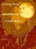 http://lesreinesdelanuit.blogspot.fr/2014/05/madrugada-t1-laube-du-jour-de-christine.html