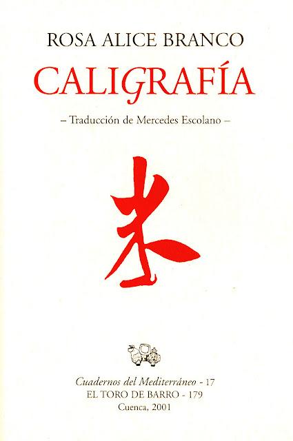 """Rosa Alice Branco, """"Caligrafía"""", Trad. Mercedes Escolano, Col. Cuadernos del Mediterráneo,  Ed. El Toro de Barro, Carlos Morales Ed., Tarancón de Cuenca 2001"""