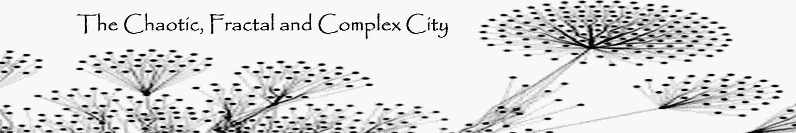 The Chaotic, Fractal, and Complex City