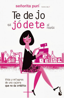 LIBRO: Te dejo es jódete al revés   Señorita Puri [Booket, 11 Septiembre 2013]   Para mayores de 18 años PORTADA