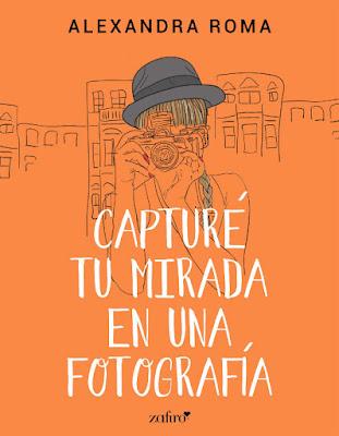 LIBRO - Capturé tu mirada en una fotografía Alexandra Roma (Zafiro - 19 Enero 2016) NOVELA ROMANTICA | Edición Digital Ebook Kindle Comprar en Amazon España