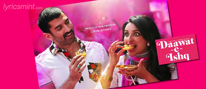 Daawat-e-Ishq Songs Lyrics