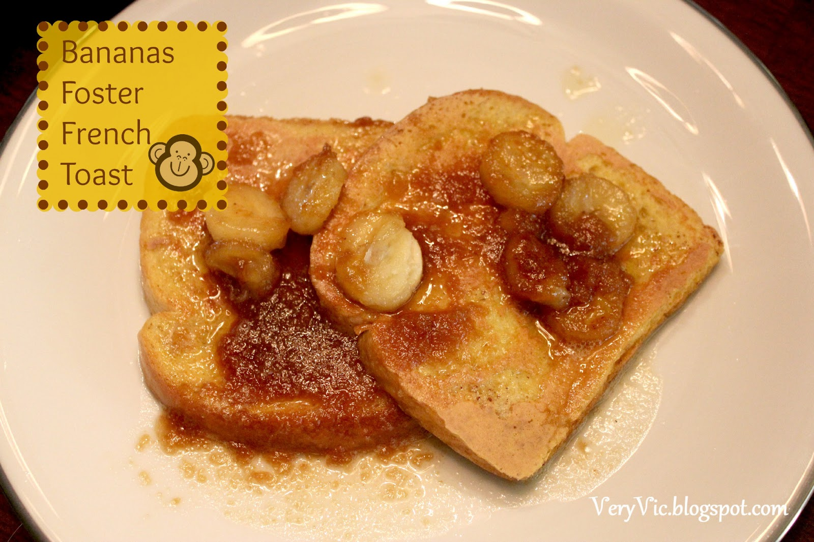 Very Vicky: Bananas Foster French Toast