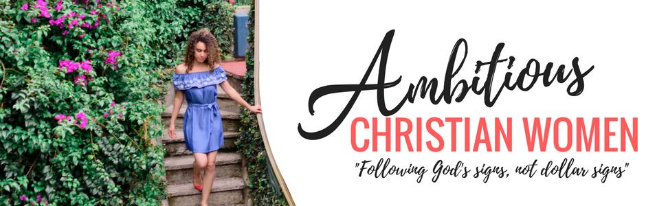 Ambitious Christian Women