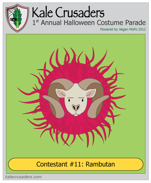 Contestant #11: Rambutan, Kale Crusaders 1st Annual Halloween Costume Parade, Powered by Vegan MoFo 2012