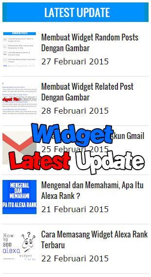 Membuat Widget Latest Update Untuk Blogger