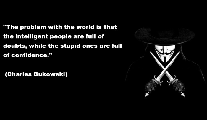 The Problem With The World Is That The Intelligent People Are Full Of Doubts quote Charles Bukowski
