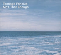 (1997) Ain't that enough: TEENAGE FANCLUB