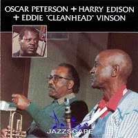 Oscar Peterson, Harry Edison, Eddie \'\'Cleanhead\'\' Vinson