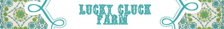 Lucky Cluck Farm