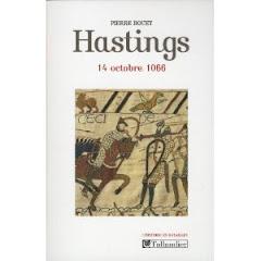 La bataille d'Hastings : Guillaume le Conquérant, de Duc de Normandie à roi d'Angleterre