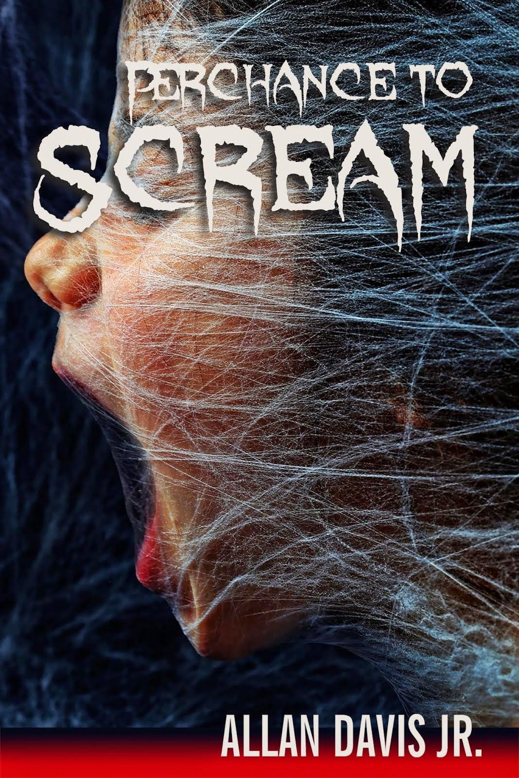 Perchance to Scream
