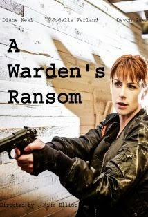 watch A WARDEN'S RANSOM 2014 watch movie online streaming free watch movies online free streaming full movie streams