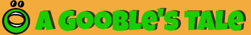 A Gooble's Tale