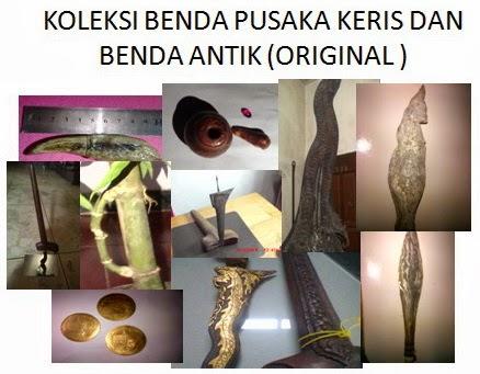 KOLEKSI BENDA PUSAKA KERIS DAN BENDA ANTIK ( ORIGINAL KUNO )