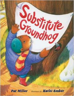 http://www.amazon.com/Substitute-Groundhog-Pat-Miller/dp/0807576441/ref=sr_1_1?s=books&ie=UTF8&qid=1422920686&sr=1-1&keywords=substitute+groundhog&pebp=1422920689290&peasin=807576441