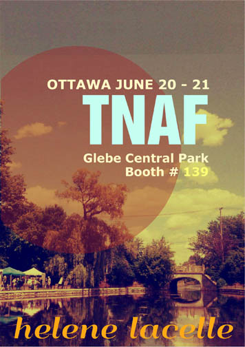 The NEW ARTS FESTIVAL - June 20 -21 - Glebe Central Park, Ottawa, Canada - BOOTH # 139 - H. Lacelle