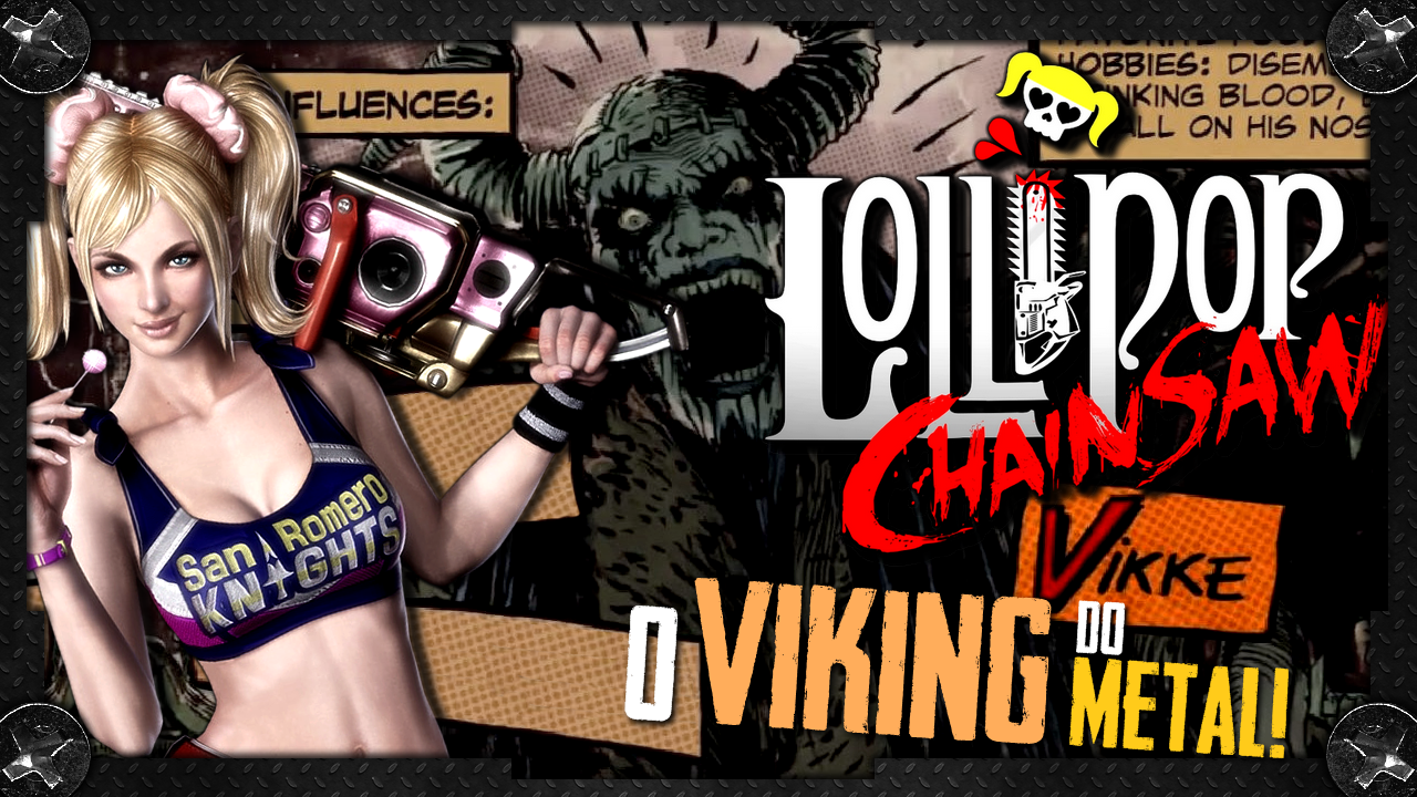 Lollipop Chainsaw - Vikke, o Viking do Metal!
