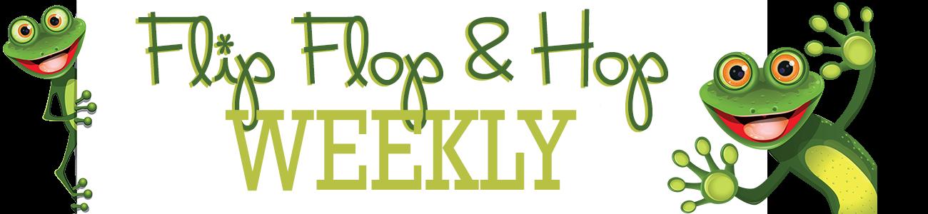 Flip Flop & Hop Weekly