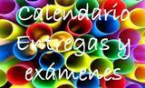 Calendario de entrega actividades y exámenes
