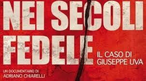 Nei secoli fedele -- IL CASO DI GIUSEPPE UVA