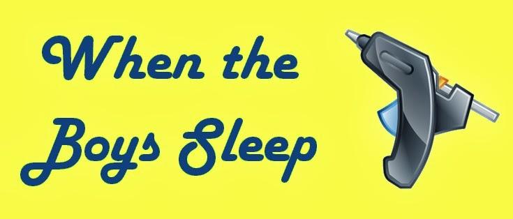 When the Boys Sleep