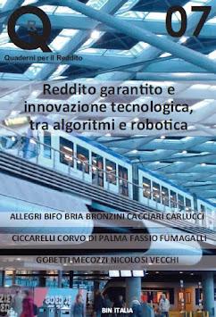 Documenti. Quaderni per il Reddito n°7 Marzo 2017. Reddito garantito e innovazione tecnologica...