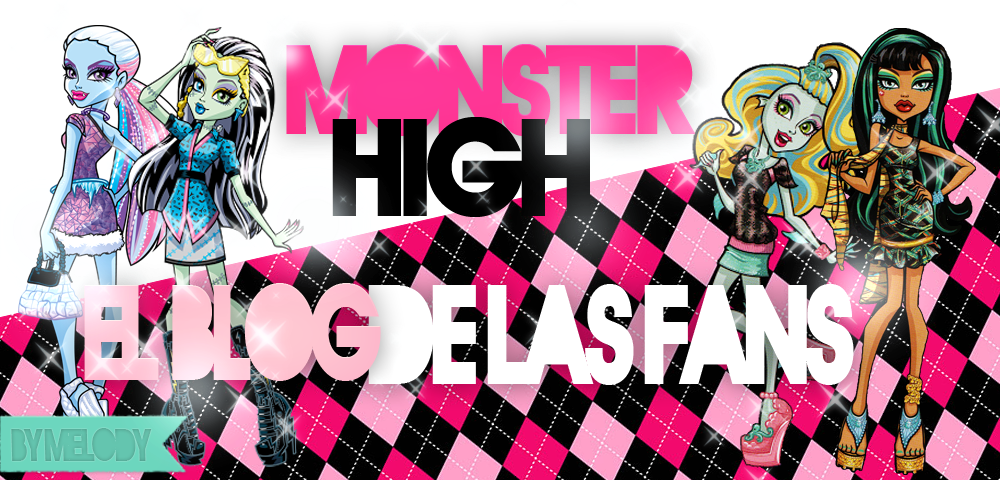 Monster High el blog de l@s fans