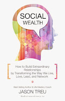 Social Wealth: How to Build Extraordinary Relationships by the Way We Live, Love, Lead and Network