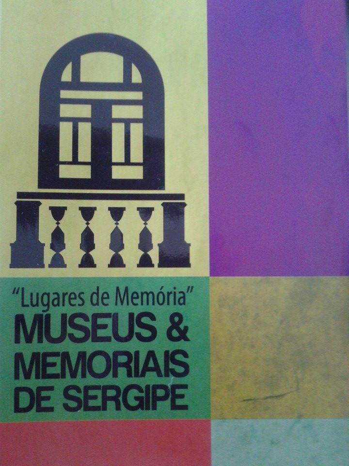 INFORMAÇÕES SOBRE 35 MUSEUS EM SERGIPE