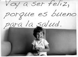 La felicidad no es una meta, sino un modo de vida.