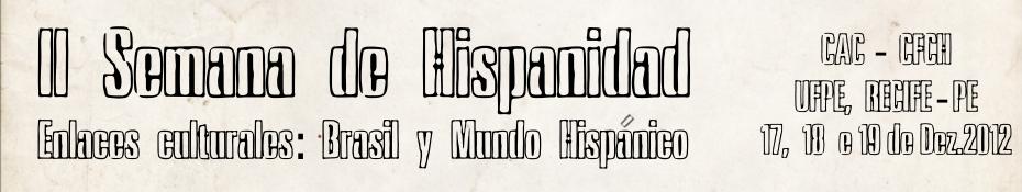 II semana de Hispanidad UFPE  - 17, 18 e 19 de dezembro