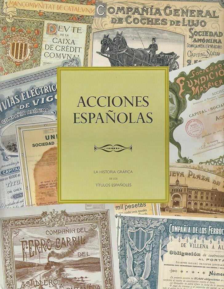 front cover of book Acciones Españolas, La Historia Gráfica de los Títulos Españoles