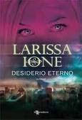 Desiderio Eterno di Larissa Ione