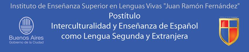 """Postítulo """"Interculturalidad y Enseñanza de Español como Lengua Segunda y Extranjera"""""""