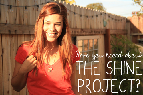Have You Heard About The Shine Project?
