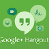 Google Hangouts Officially Launched, Replacement of Google Talk
