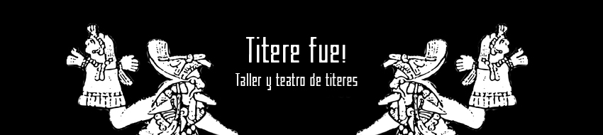 Ttere Fue!: taller y teatro de tteres en la educacin