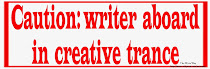 <b>Bumper Sticker for Writers</b>