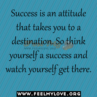 Success is an attitude that takes you to a destination