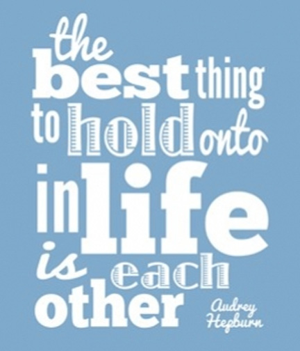 Audrey Hepburn Quote Hold On to Each Other