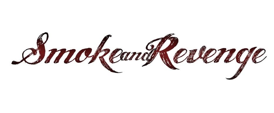 Smoke & Revenge