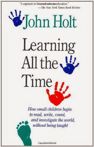 http://www.amazon.com/Learning-All-Time-John-Holt/dp/0201550911/ref=sr_1_3?s=books&ie=UTF8&qid=1407033853&sr=1-3&keywords=teach+your+own