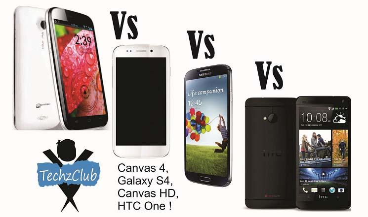 Micromax Canvas 4 Vs Samsung Galaxy S4 Vs Micromax Canvas HD Vs HTC One