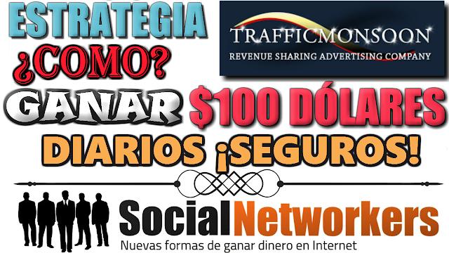estrategia real en trafficmonsoon para ganar 100 dolares diarios sin referidos