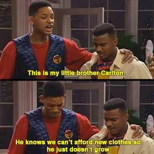 This-is-my-little-brother-carlton he-knows-we-can't-afford-new-clothes-so-he-just-doesn't-grow
