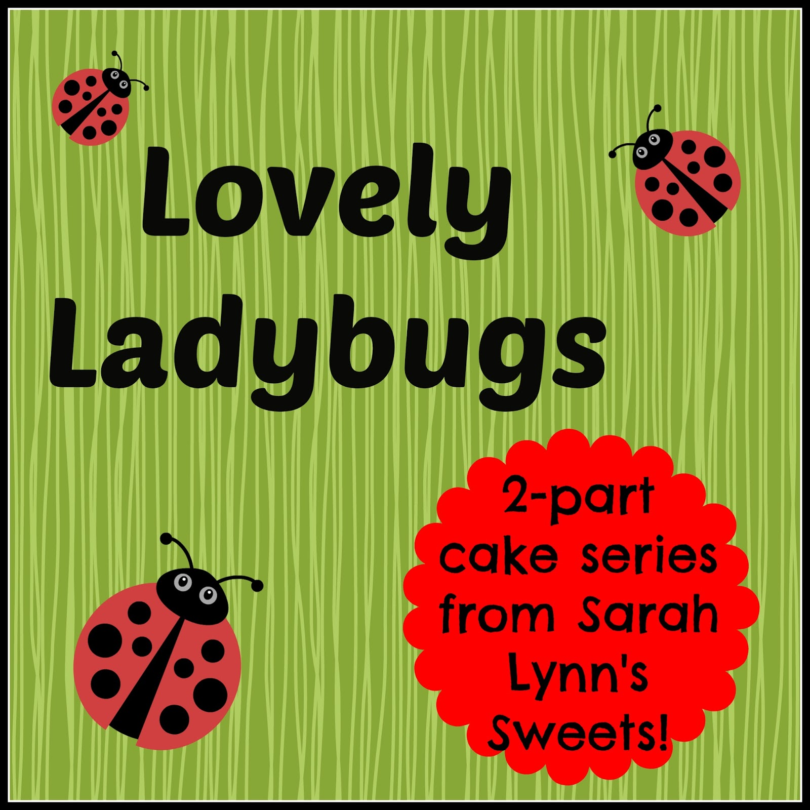 Kicking Off Part One Of A Cake Decorating Series All About Ladybugs Last Week I Worked