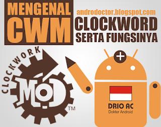Mengenal CWM serta fungsinya - Drio AC, Dokter Android